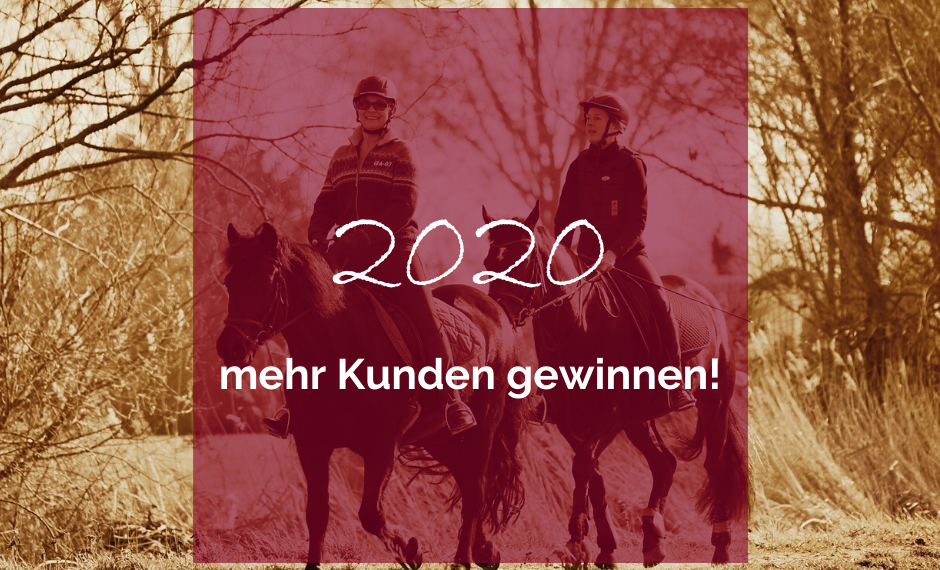 mehr Kunden gewinnen 2020